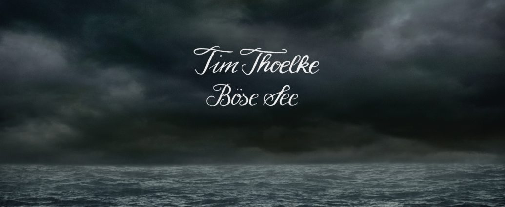 Tim Thoelke - Böse See